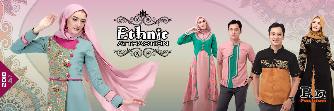 Pn Fashion - Edisi Ethnic Attraction 2018